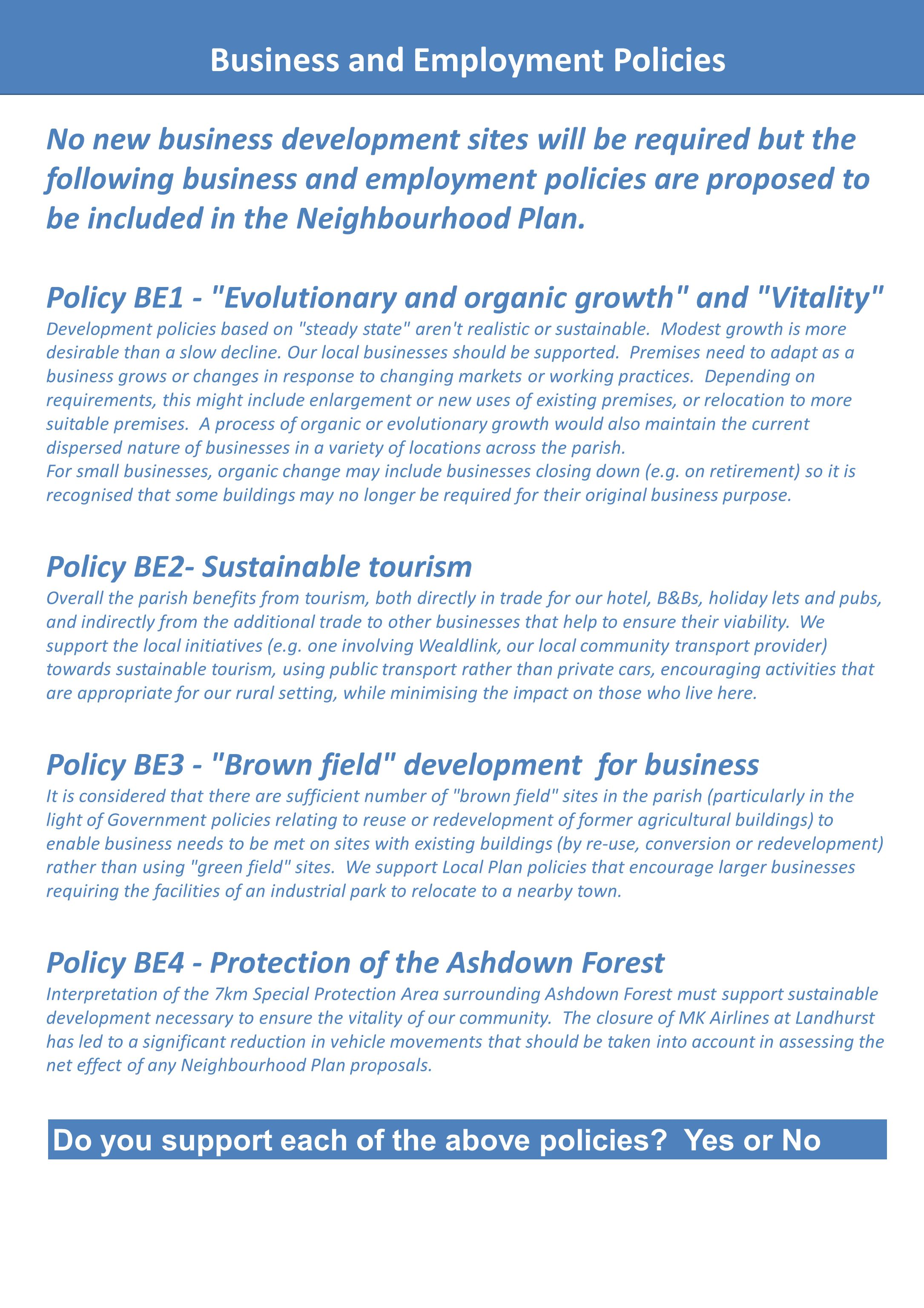 Business and Employment Policies No new business development sites will be required but the following business and employment policies are proposed to be included in the Neighbourhood Plan.