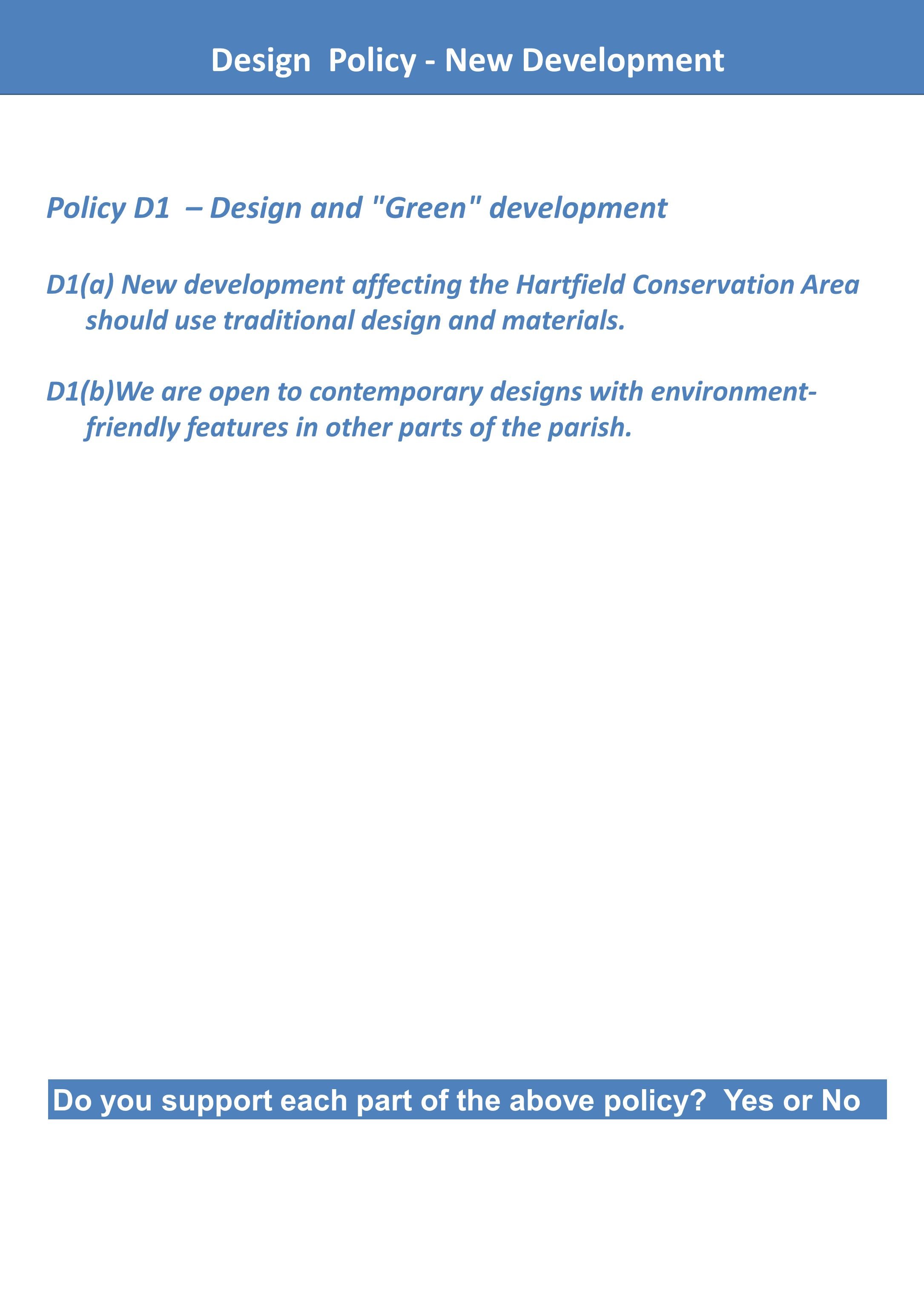 Design Policy - New Development Policy D1 – Design and Green development D1(a) New development affecting the Hartfield Conservation Area should use traditional design and materials.