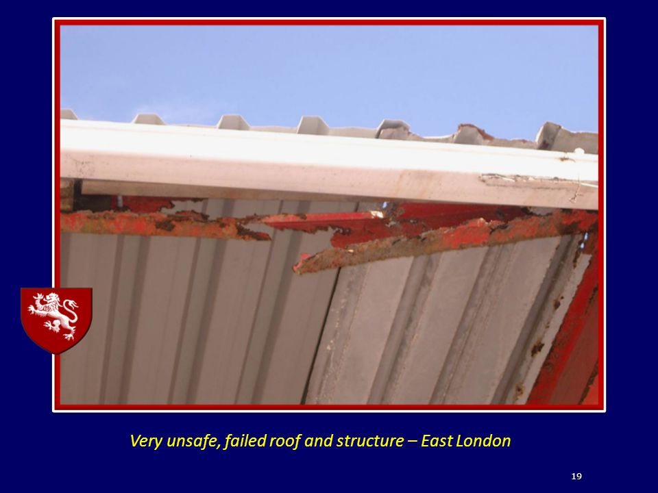 Very unsafe, failed roof and structure – East London 19