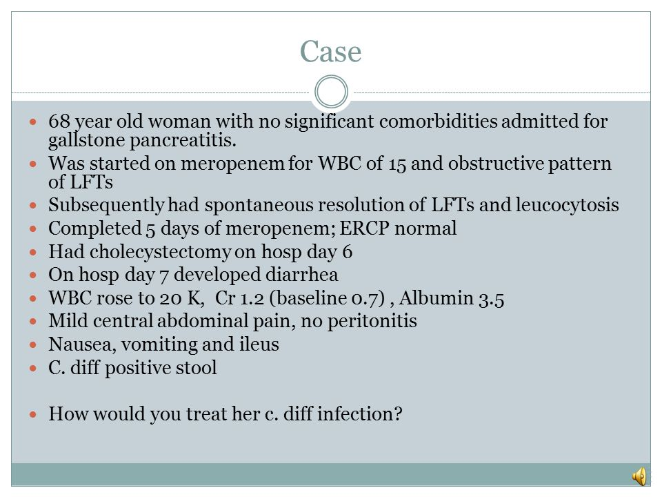 Case 68 year old woman with no significant comorbidities admitted for gallstone pancreatitis.