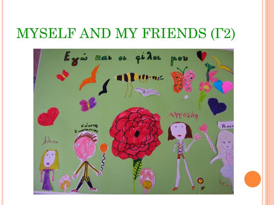 MYSELF AND MY FRIENDS (Γ2)