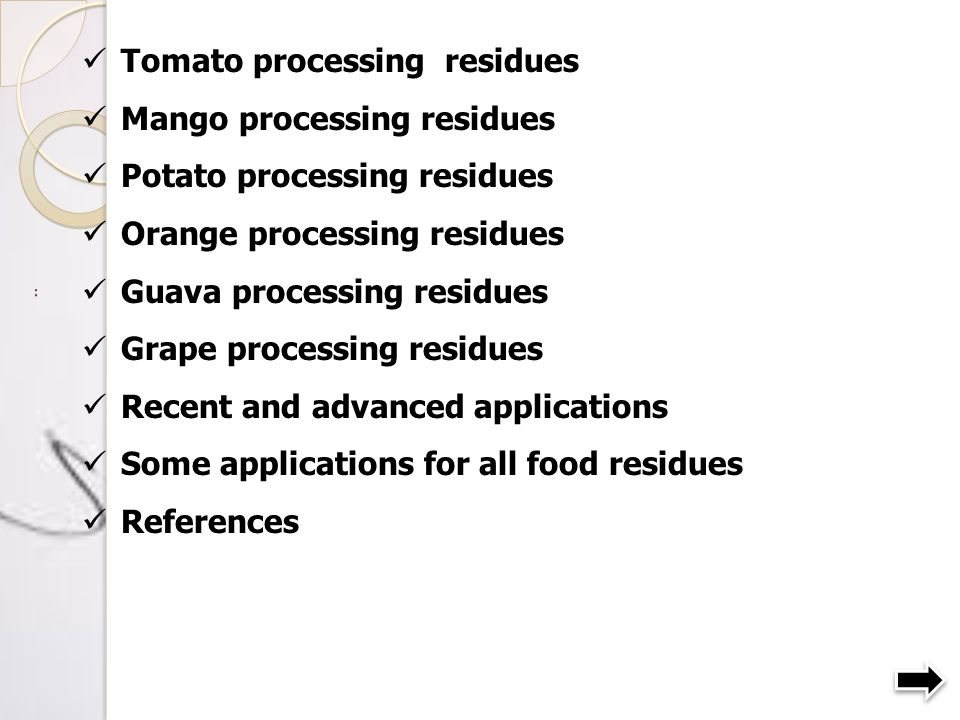 : Tomato processing residues Mango processing residues Potato processing residues Orange processing residues Guava processing residues Grape processin
