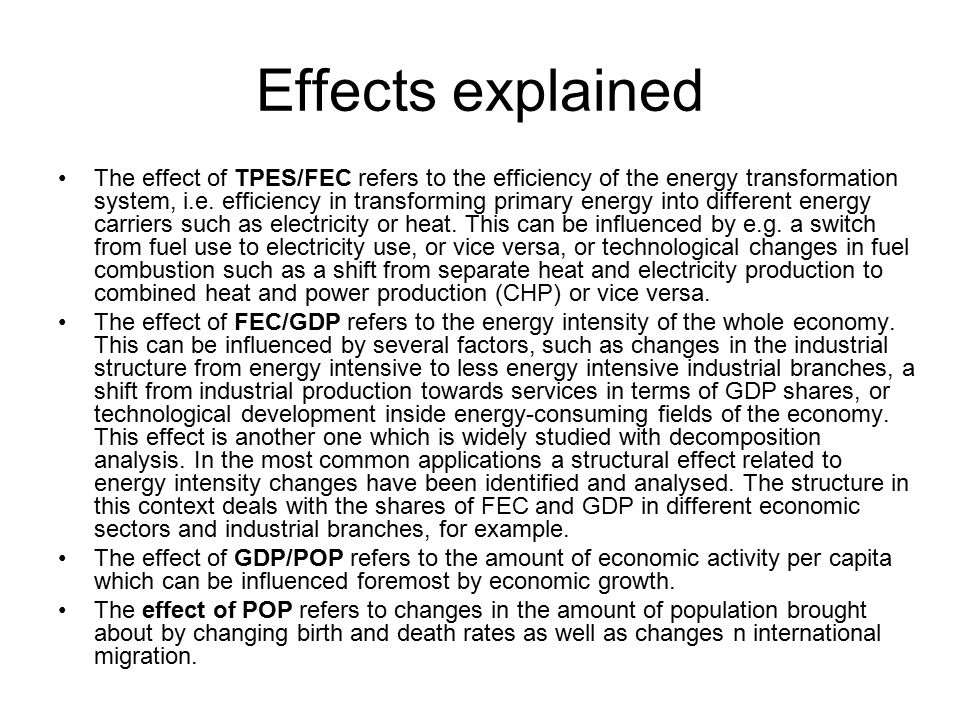 Effects explained The effect of TPES/FEC refers to the efficiency of the energy transformation system, i.e.
