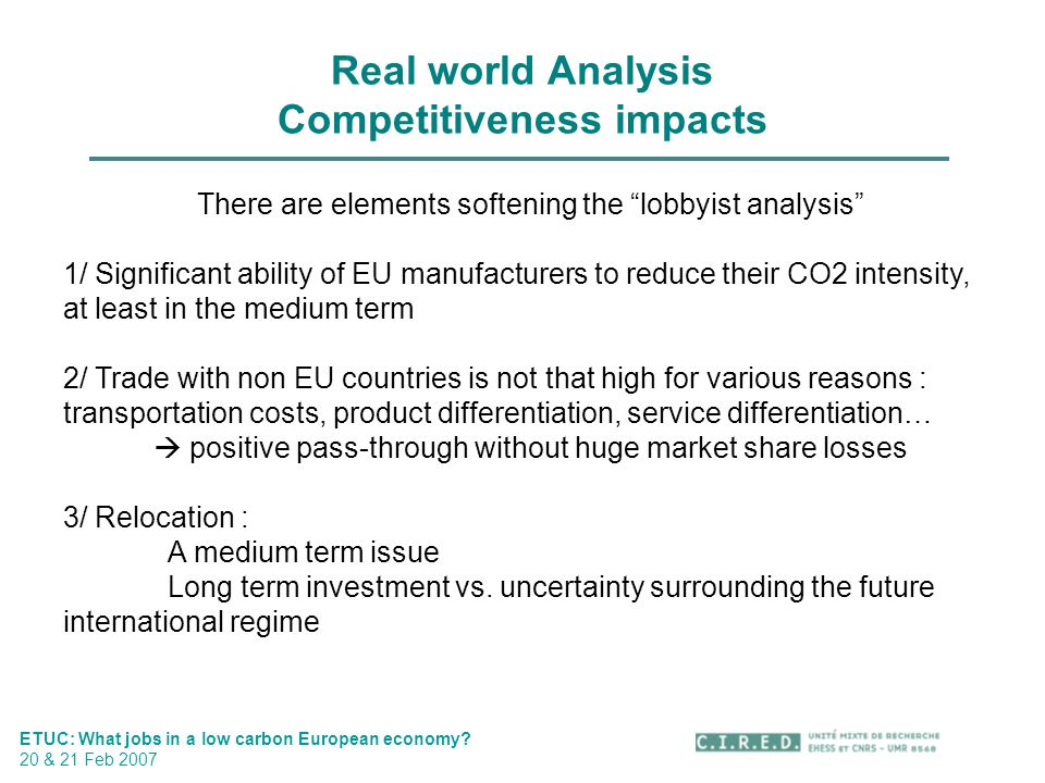 Trade-off Competitiveness & Cost efficiency ETUC: What jobs in a low carbon European economy.