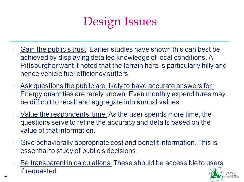 4 CIS oƒ HDGC Carnegie Mellon Design Issues  Gain the public's trust.