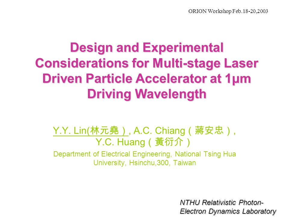 Design and Experimental Considerations for Multi-stage Laser Driven Particle Accelerator at 1μm Driving Wavelength Y.Y.