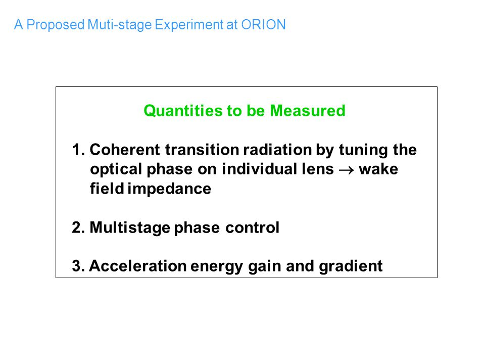 A Proposed Muti-stage Experiment at ORION Quantities to be Measured 1.