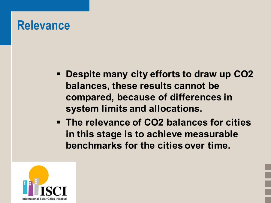 Relevance  Despite many city efforts to draw up CO2 balances, these results cannot be compared, because of differences in system limits and allocatio