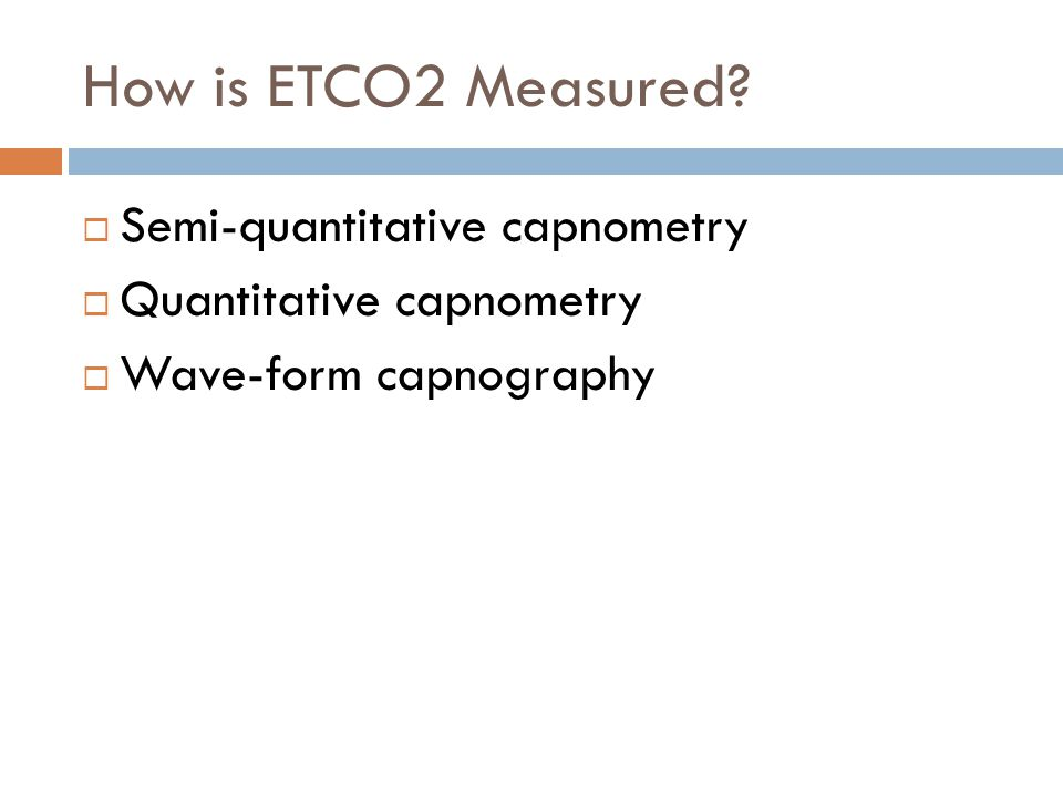 How is ETCO2 Measured.