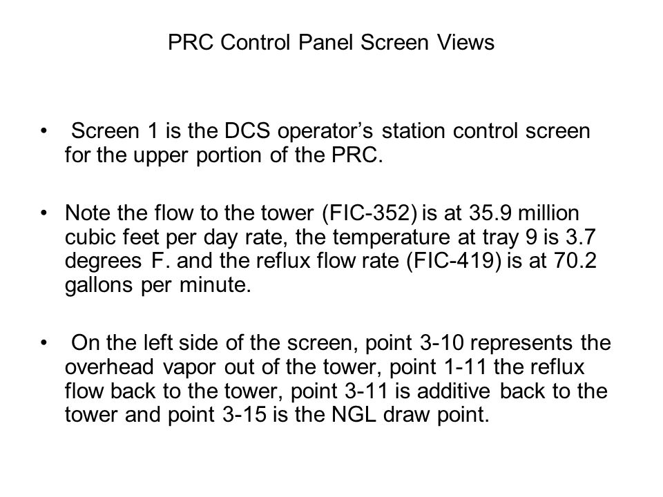 PRC Control Panel Screen Views Screen 1 is the DCS operator's station control screen for the upper portion of the PRC.