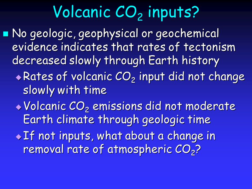 Volcanic CO 2 inputs.
