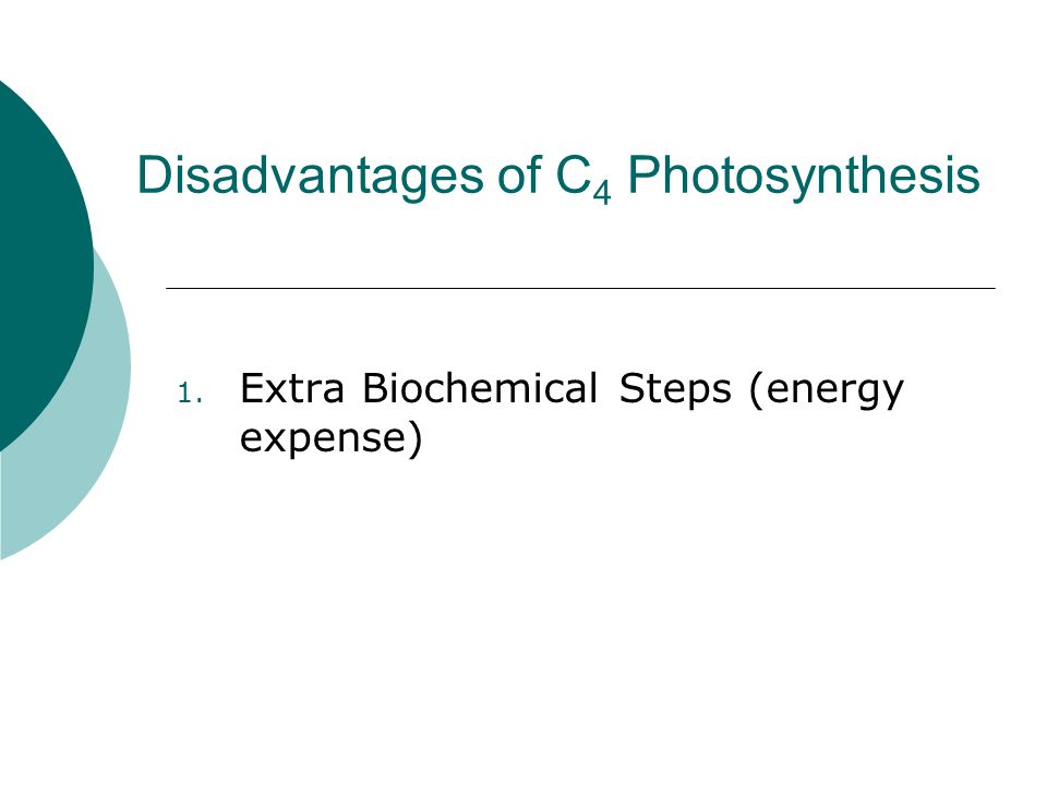 1. Extra Biochemical Steps (energy expense)