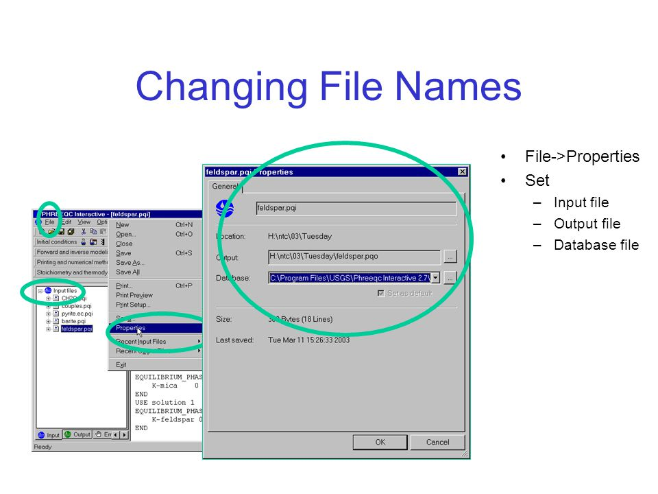 Changing File Names File->Properties Set –Input file –Output file –Database file
