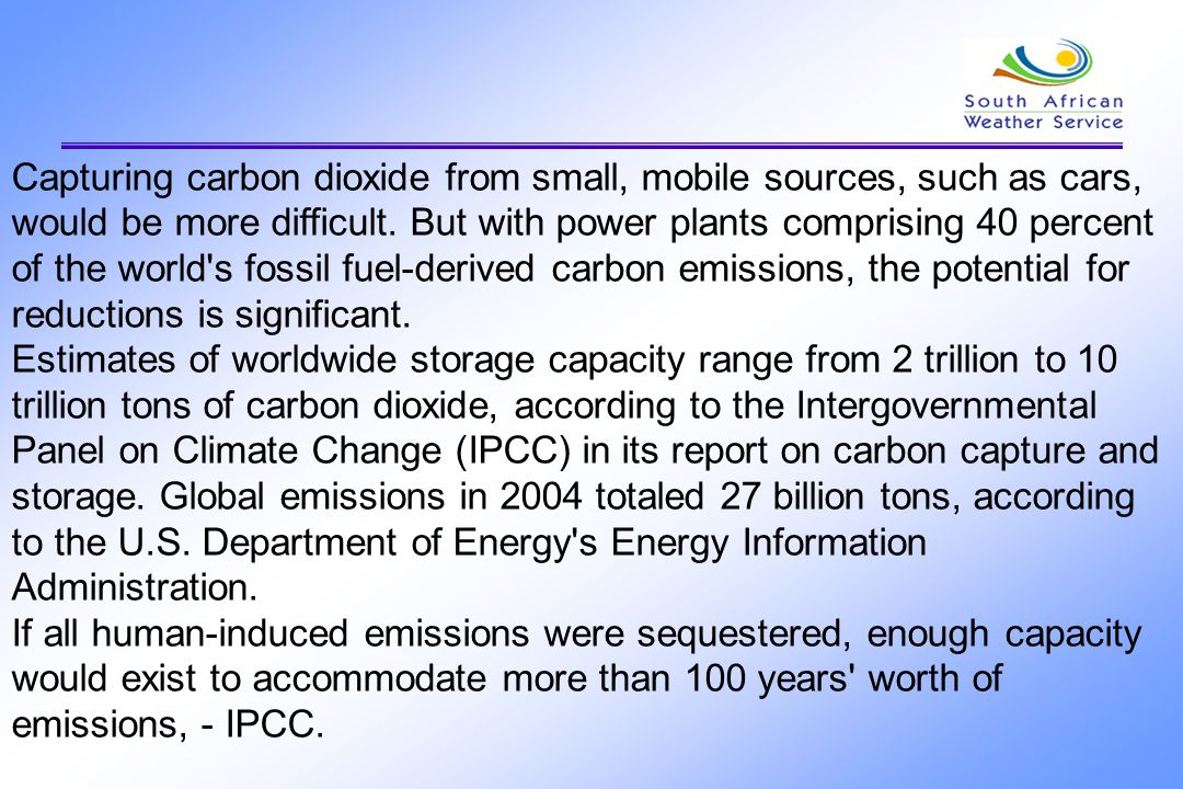 Capturing carbon dioxide from small, mobile sources, such as cars, would be more difficult. But with power plants comprising 40 percent of the world's