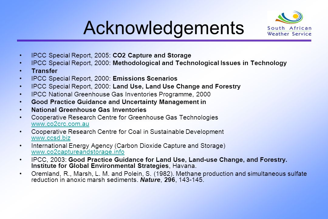 Acknowledgements IPCC Special Report, 2005: CO2 Capture and Storage IPCC Special Report, 2000: Methodological and Technological Issues in Technology T