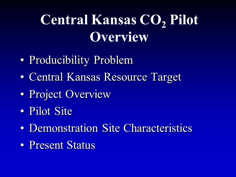 CO2 Supply and Sequestration Multiple Goals Prove viability of process and extend pipeline from Guymon, OK to central KS Perform CO2 sequestration utilizing CO2 from ethanol plant and demonstrate linked- systems