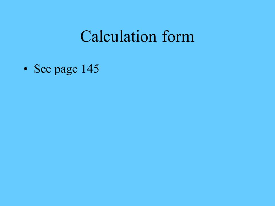 Calculation form See page 145