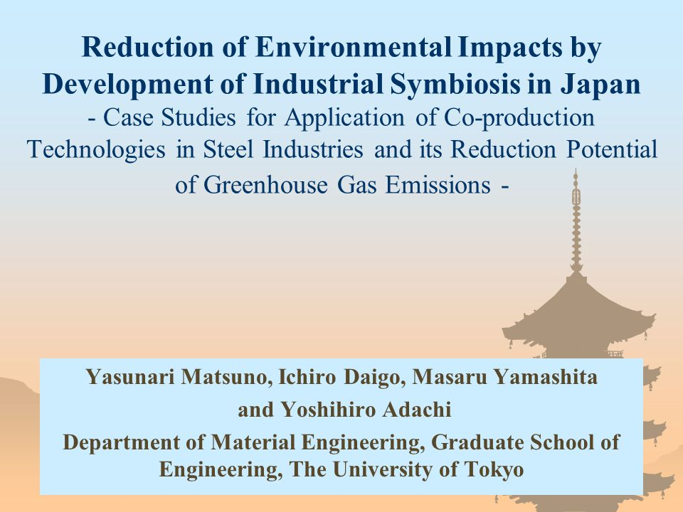 Reduction of Environmental Impacts by Development of Industrial Symbiosis in Japan - Case Studies for Application of Co-production Technologies in Ste