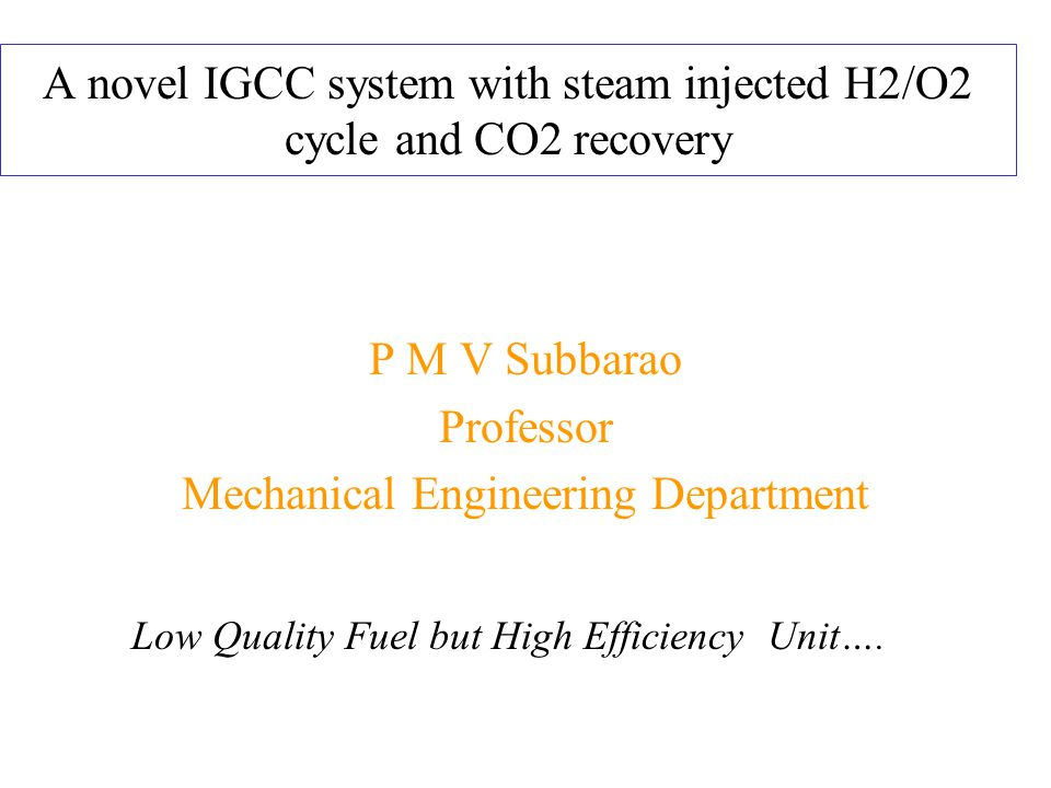 The Curtain Raiser The integrated gasification combined cycle (IGCC) is one of the advanced clean coal power generation systems.