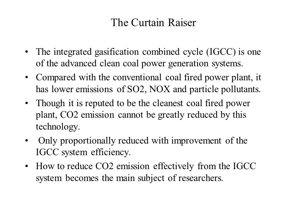 CO 2 Recovery Generally, there are five ways to separate and recover CO2 from the IGCC system.