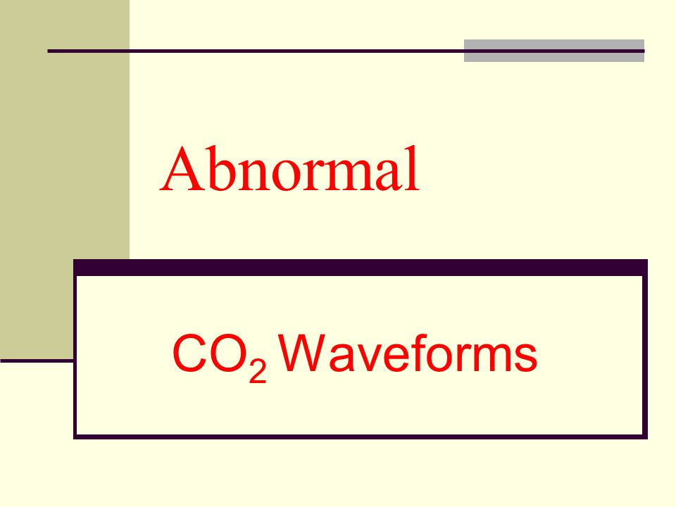 Abnormal CO 2 Waveforms