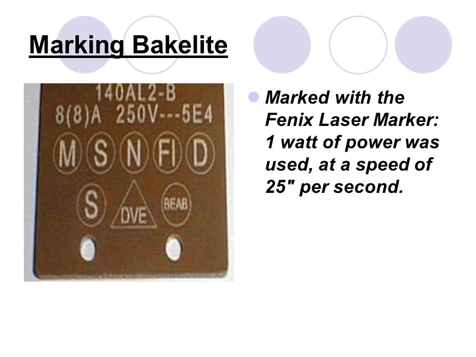 Marking Bakelite Marked with the Fenix Laser Marker: 1 watt of power was used, at a speed of 25 per second.