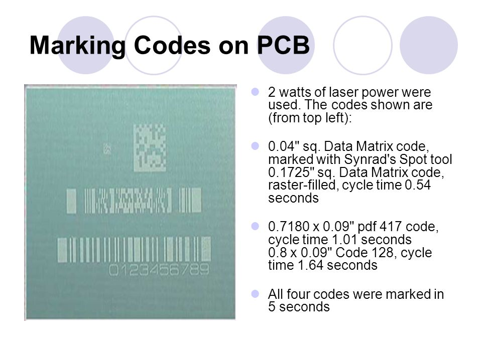 Marking Codes on PCB 2 watts of laser power were used.