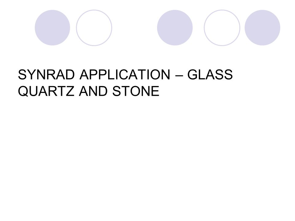 SYNRAD APPLICATION – GLASS QUARTZ AND STONE