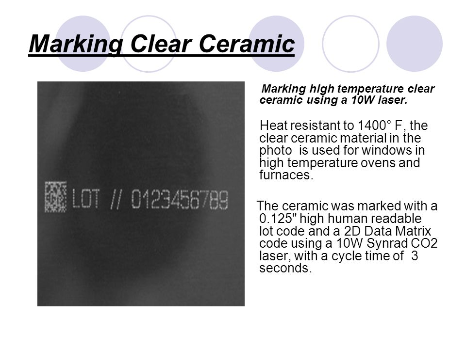 Marking Clear Ceramic Marking high temperature clear ceramic using a 10W laser.