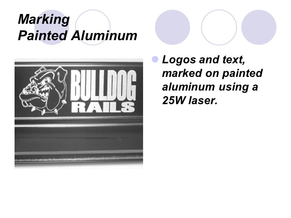 Marking Painted Aluminum Logos and text, marked on painted aluminum using a 25W laser.