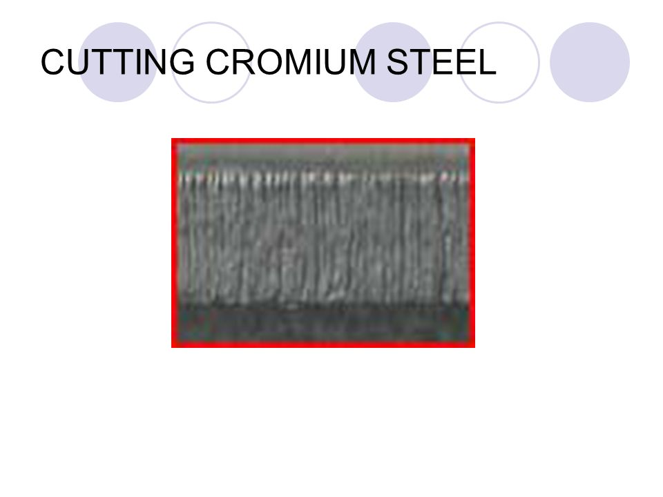 CUTTING CROMIUM STEEL