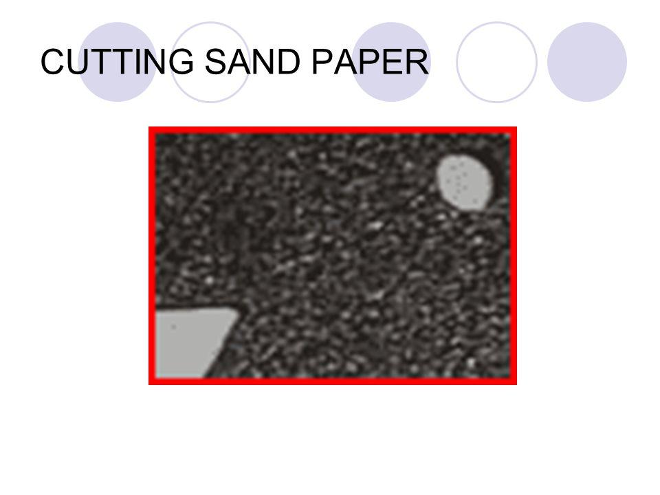CUTTING SAND PAPER