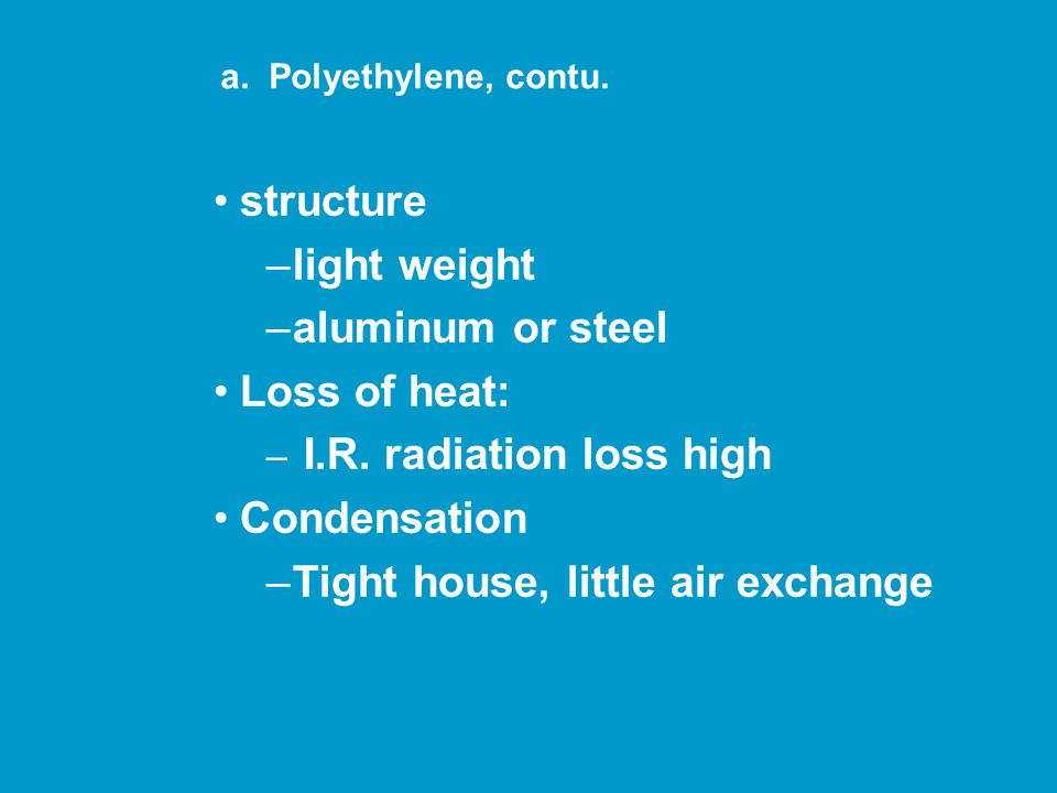 structure –light weight –aluminum or steel Loss of heat: – I.R.