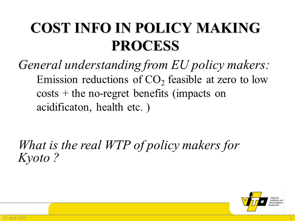 217 april 2015 COST INFO IN POLICY MAKING PROCESS What is the real WTP of policy makers for Kyoto .