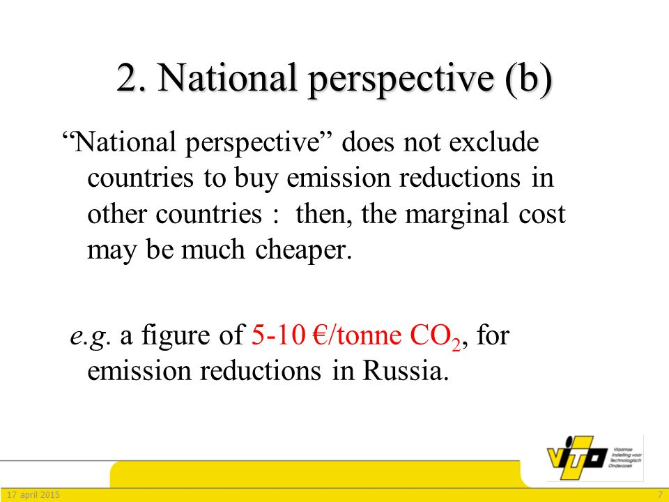 "717 april 2015 2. National perspective (b) ""National perspective"" does not exclude countries to buy emission reductions in other countries : then, the"