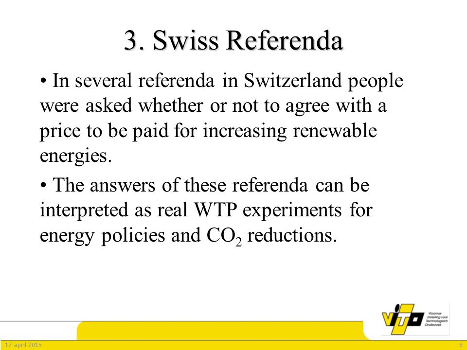 817 april 2015 3. Swiss Referenda In several referenda in Switzerland people were asked whether or not to agree with a price to be paid for increasing
