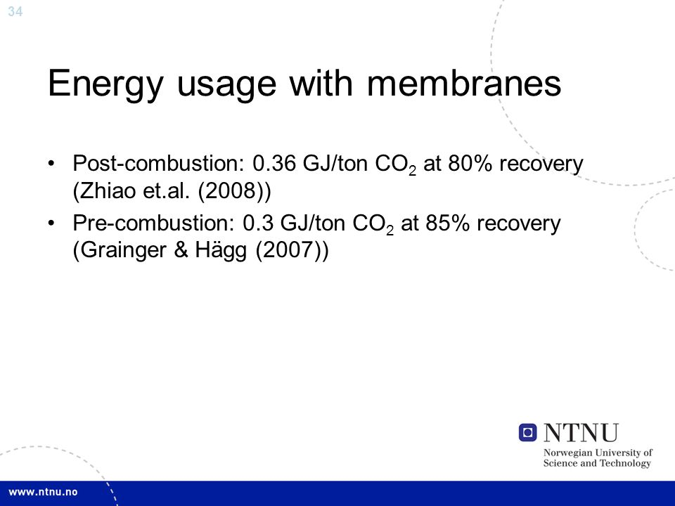 34 Energy usage with membranes Post-combustion: 0.36 GJ/ton CO 2 at 80% recovery (Zhiao et.al.