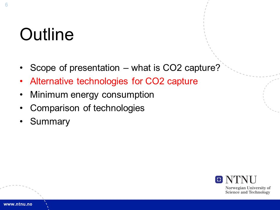 6 Outline Scope of presentation – what is CO2 capture.