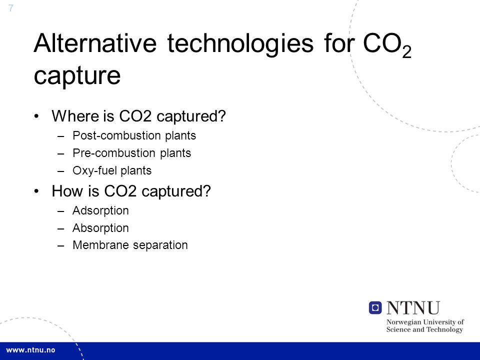 7 Alternative technologies for CO 2 capture Where is CO2 captured.