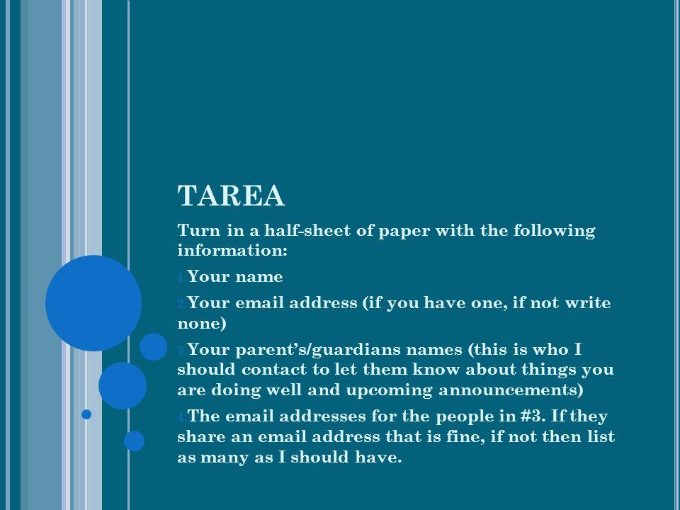 TAREA Turn in a half-sheet of paper with the following information: 1.