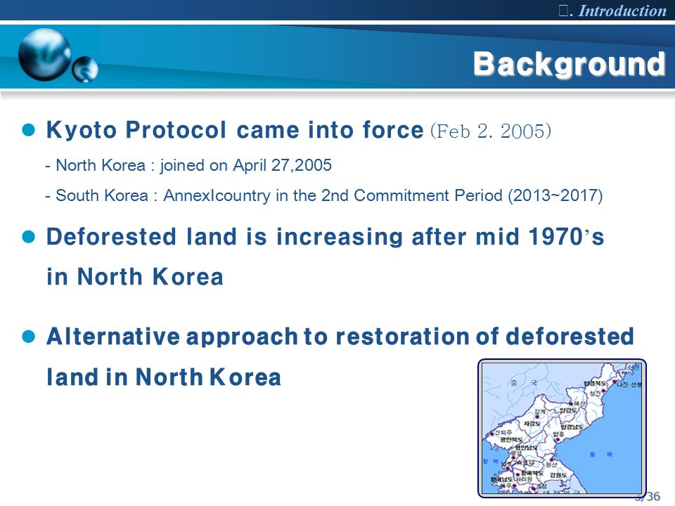 3/36 Background Ⅰ. Introduction Kyoto Protocol came into force (Feb 2.