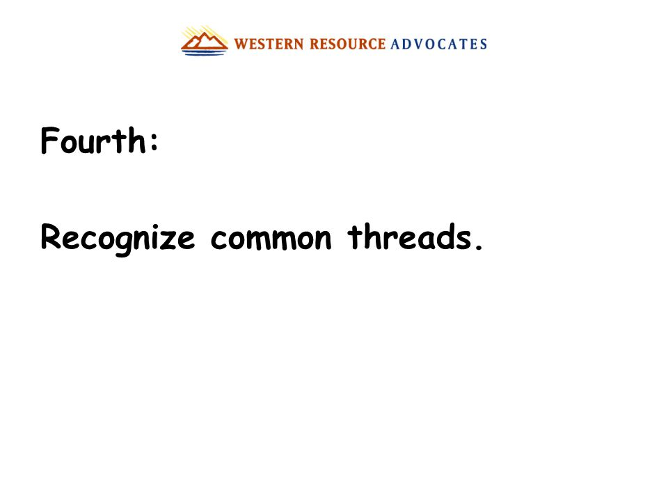 Fourth: Recognize common threads.