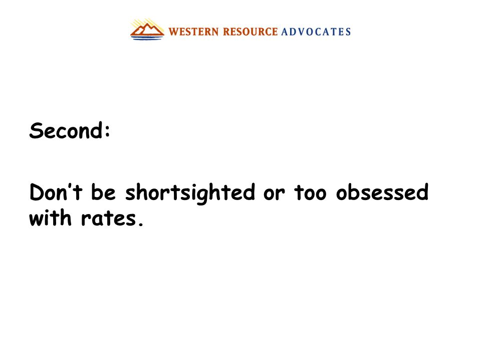 Second: Don't be shortsighted or too obsessed with rates.