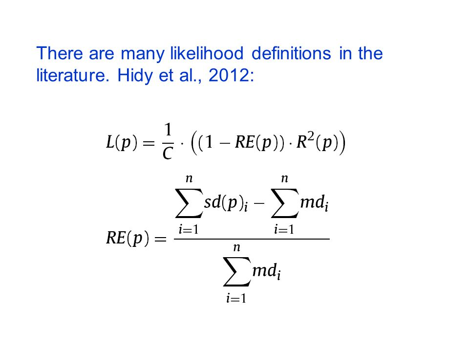 There are many likelihood definitions in the literature. Hidy et al., 2012: