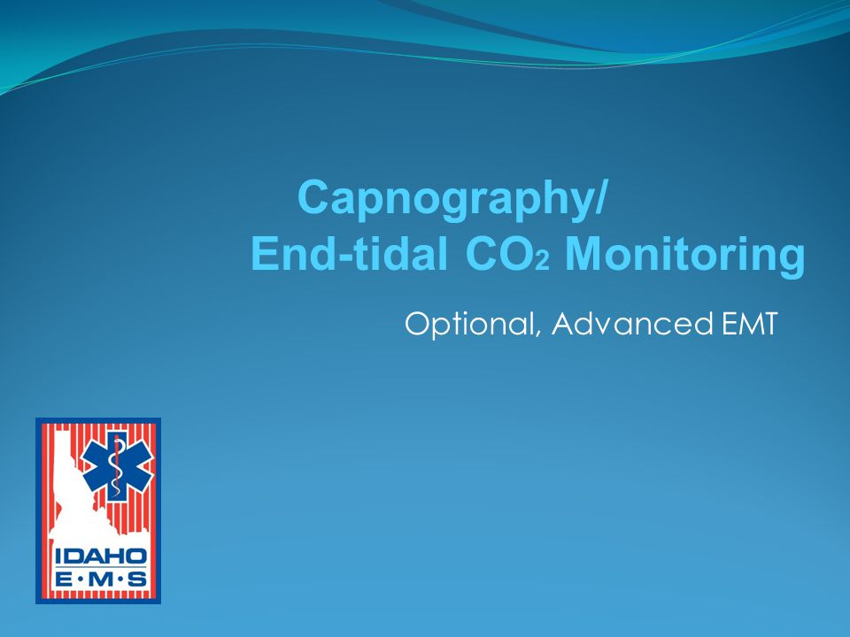 Optional, Advanced EMT Capnography/ End-tidal CO 2 Monitoring
