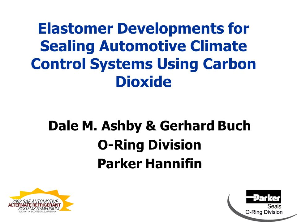 Elastomer Developments for Sealing Automotive Climate Control Systems Using Carbon Dioxide Dale M.