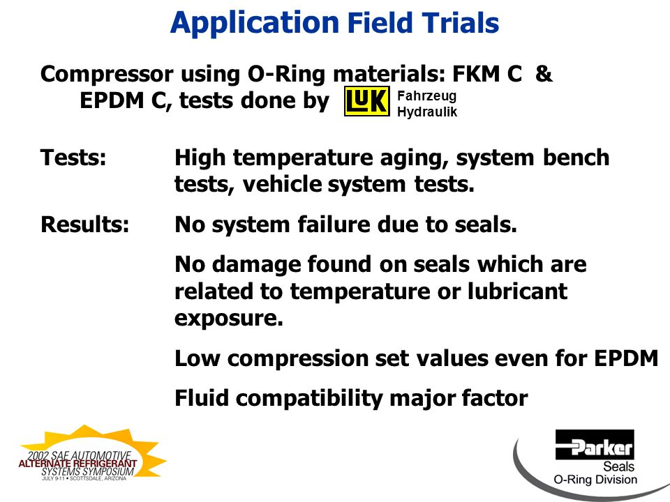 Compressor using O-Ring materials: FKM C & EPDM C, tests done by Tests: High temperature aging, system bench tests, vehicle system tests.