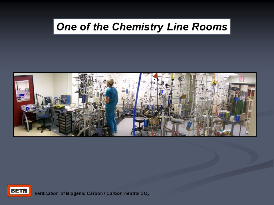 Verification of Biogenic Carbon / Carbon-neutral CO 2 One of the Chemistry Line Rooms