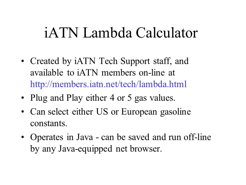 iATN Lambda Calculator Created by iATN Tech Support staff, and available to iATN members on-line at http://members.iatn.net/tech/lambda.html Plug and