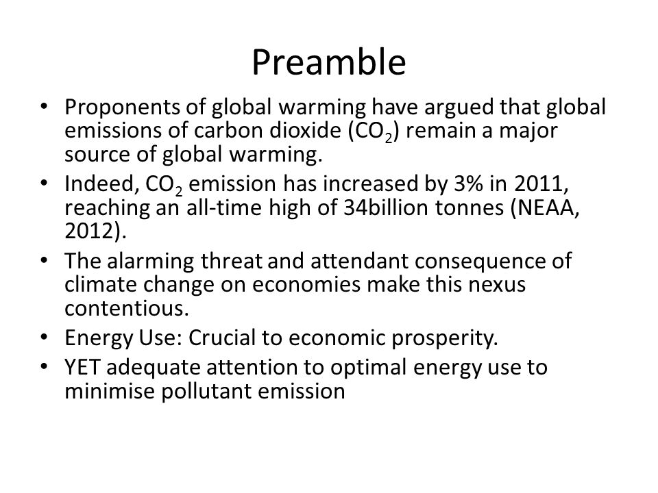 Preamble Proponents of global warming have argued that global emissions of carbon dioxide (CO 2 ) remain a major source of global warming.